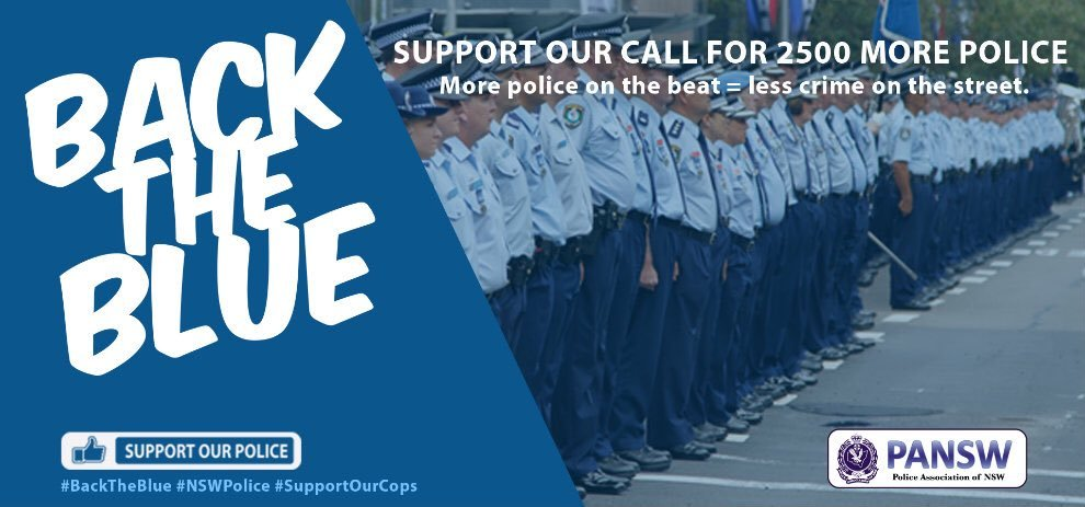 I'm 100% behind the Police Association's campaign for 2500 extra police in NSW. I've signed the petition and I hope you will too. Lake Macquarie Police District does a fantastic job under the leadership of Supt Daniel Sullivan,